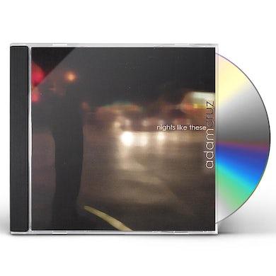 Adam Cruz NIGHTS LIKE THESE CD