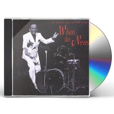 Wilson Das Neves O SOM SAGRADO DE CD
