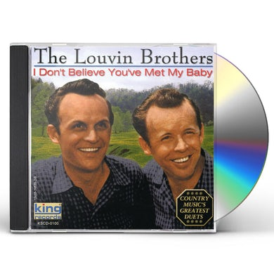 Louvin Brothers DON'T BELIEVE YOU'VE MET MY BABY CD