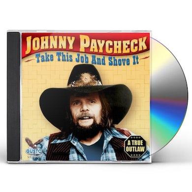 Johnny Paycheck TAKE THIS JOB & SHOVE IT CD