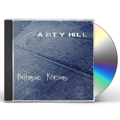 Arty Hill BALTIMORE REASONS CD
