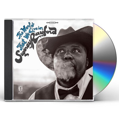 Sugaray Rayford  THE WORLD THAT WE LIVE IN CD
