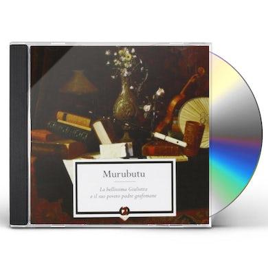 Murubutu LA BELLISSIMA GIULIETTA E IL CD