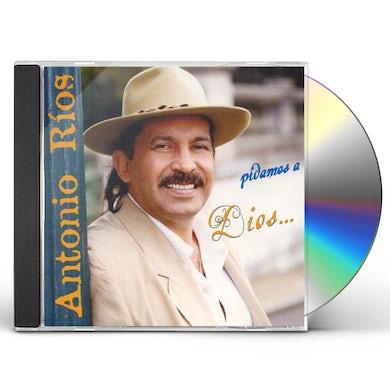 Antonio Rios PIDAMOS A DIOS CD