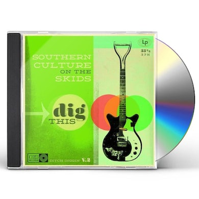 Southern Culture On The Skids DIG THIS CD