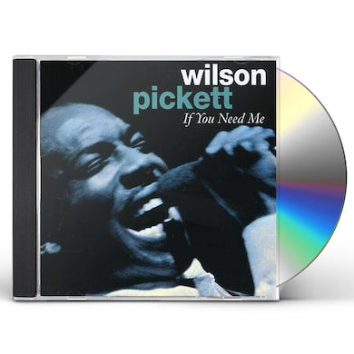 Wilson Pickett IF YOU NEEDED ME CD