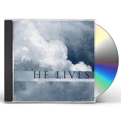 Michael R. Hicks I KNOW HE LIVES CD