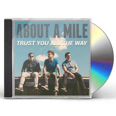 About A Mile TRUST YOU ALL THE WAY CD