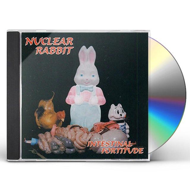 Nuclear Rabbit INTESTINAL FORTITUDE CD