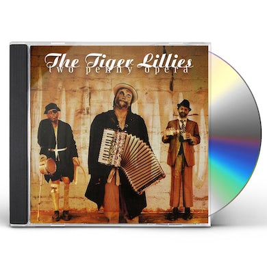 Tiger Lillies TWO PENNY OPERA CD