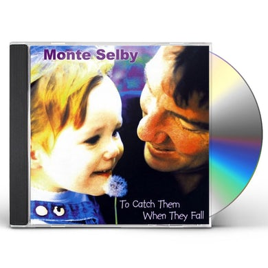 Monte Selby TO CATCH THEM WHEN THEY FALL CD