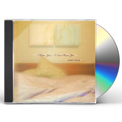 summer darling I KNOW YOU-I NEVER KNEW YOU CD