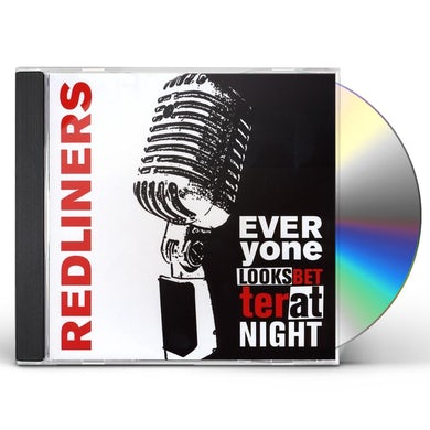Redliners EVERYONE LOOKS BETTER AT NIGHT CD
