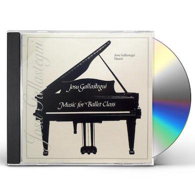 Josu Gallastegui PIANO MUSIC FOR BALLET & CHARACTER DANCE CD