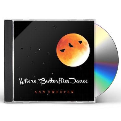 Ann Sweeten WHERE BUTTERFLIES DANCE CD