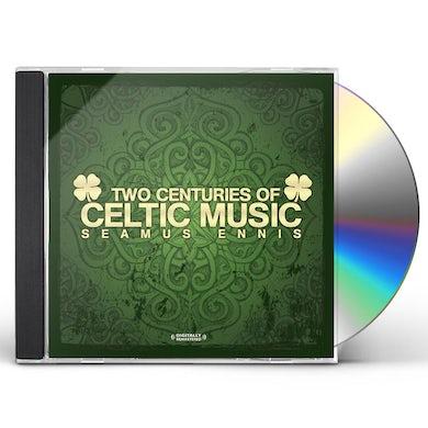Seamus Ennis TWO CENTURIES OF CELTIC MUSIC CD