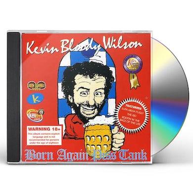Kevin Bloody Wilson BORN AGAIN PISS TANK CD
