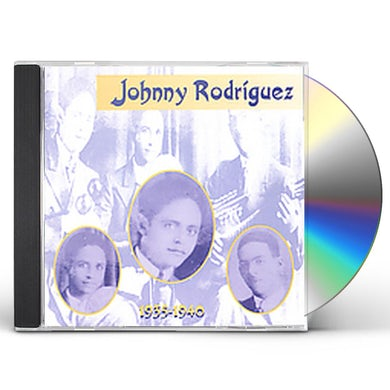 Johnny Rodriguez 1935-1940 CD