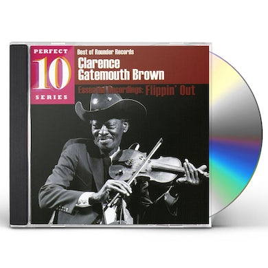 Clarence Gatemouth Brown ESSENTIAL RECORDINGS: FLIPPIN OUT CD