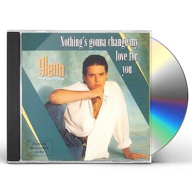Glenn Medeiros NOTHING'S GONNA CHANGE MY LOVE FOR YOU CD