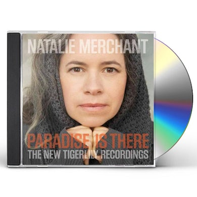 Natalie Merchant PARADISE IS THERE: THE NEW TIGERLILY RECORDINGS CD