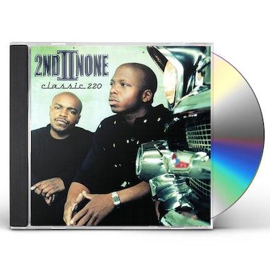 2Nd Ii None CLASSIC 220 CD