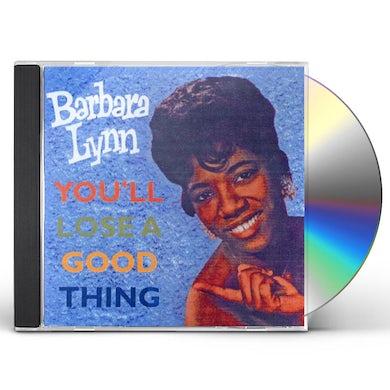 Barbara Lynn YOU'LL LOSE A GOOD THING (28 CUTS) CD