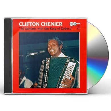 Clifton Chenier 60 MINUTES WITH THE KING OF ZYDECO CD