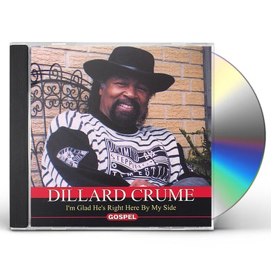 Dillard Crume I'M GLAD HE'S RIGHT HERE BY MY SIDE CD