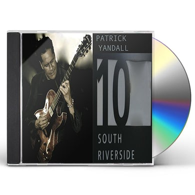 Patrick Yandall 10 SOUTH RIVERSIDE CD