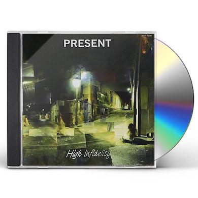 Present HIGH INFIDELITY CD
