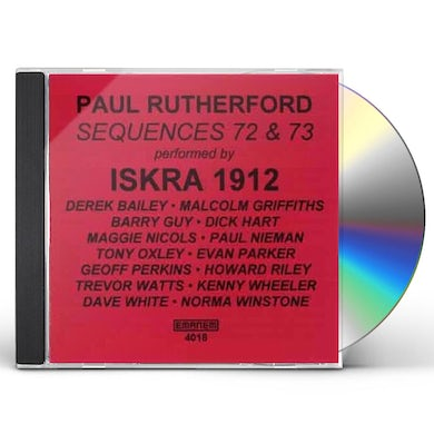 Paul Rutherford SEQUENCES 72 & 73 & ISKRA 1912 CD