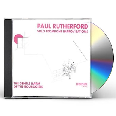 Paul Rutherford SOLO TROMBONE-GENTLE HARM OF THE BOURGEOISIE CD