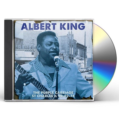 Albert King PURPLE CARRIAGE ST CHARLES IL 02-02-74 CD