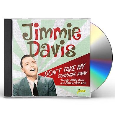 Jimmie Davis DON'T TAKE MY SUNSHINE AWAY: VINTAGE HILLBILLY CD