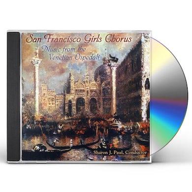 San Francisco Girls Chorus MUSIC FROM THE VENETIAN OSPEDALI CD