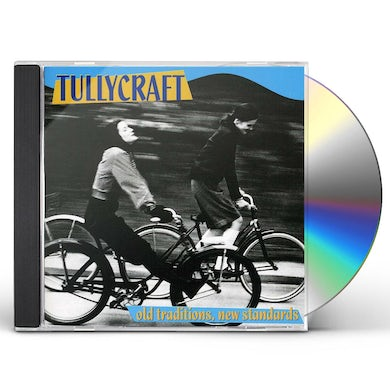 Tullycraft OLD TRADITIONS NEW STANDARDS CD