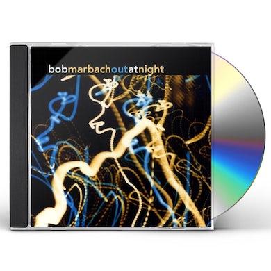 Bob Marbach OUT AT NIGHT CD