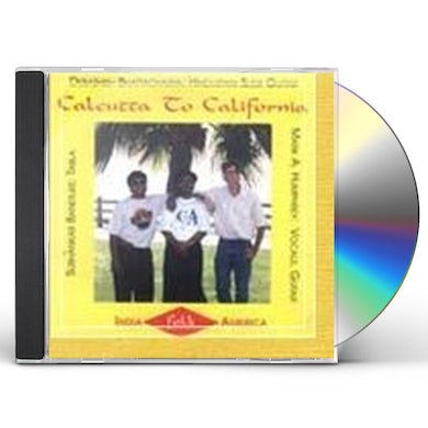 CALCUTTA TO CALIFORNIA CD