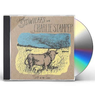 J.D. Wilkes / Charlie Stamper CATTLE IN THE CANE CD