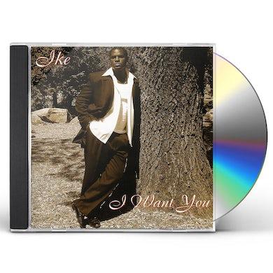 Ike I WANT YOU CD