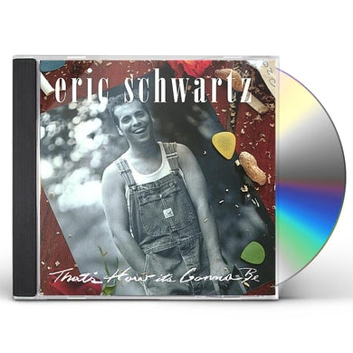 Eric Schwartz THATS HOW ITS GONNA BE CD