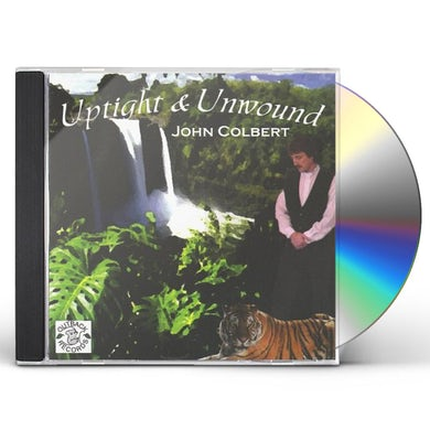 John Colbert UPTIGHT & UNWOUND CD