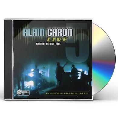 ALAIN CARON LIVE AT THE CABARET DE MONTREAL CD