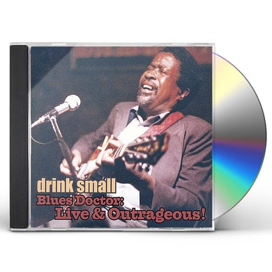 Drink Small BLUES DOCTOR: LIVE & OUTRAGEOUS! CD