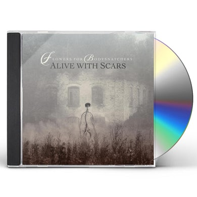 Flowers for Bodysnatchers ALIVE WITH SCARS CD