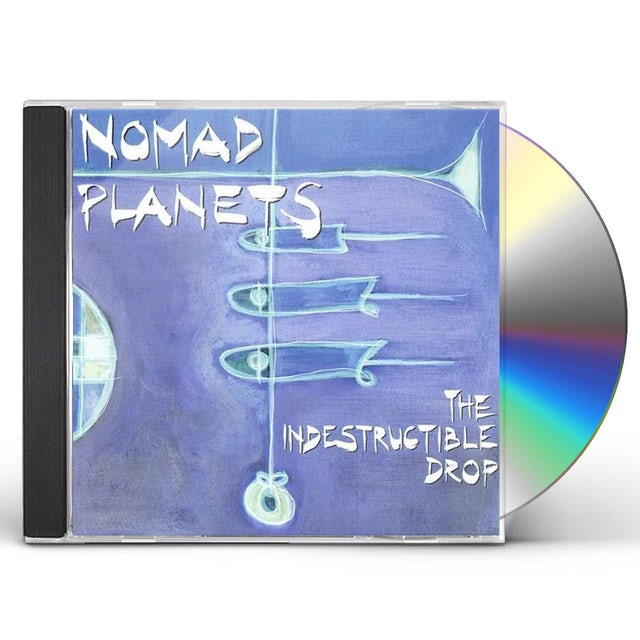 Nomad Planets INDESTRUCTIBLE DROP CD