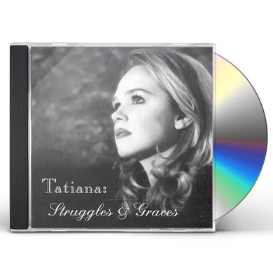 Tatiana STRUGGLES & GRACES CD