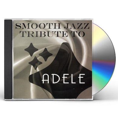 Smooth Jazz All Stars ADELE SMOOTH JAZZ TRIBUTE CD
