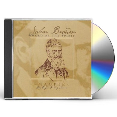 Magpie JOHN BROWN: THE SPIRIT OF THE SWORD CD